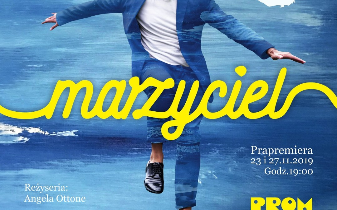 2019-11-27: Teatr Kępa: Marzyciel/PRAPREMIERA