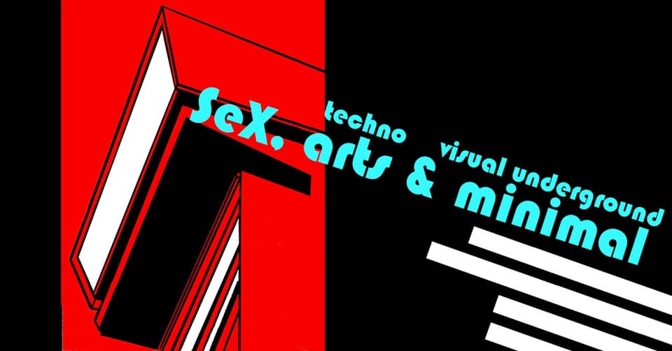 2019-10-04: Sex, Arts & Minimal – techno visual underground