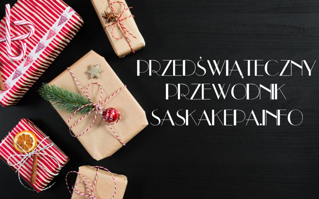 2019-12-01 do 24: przedświąteczny poradnik SaskaKepa.info