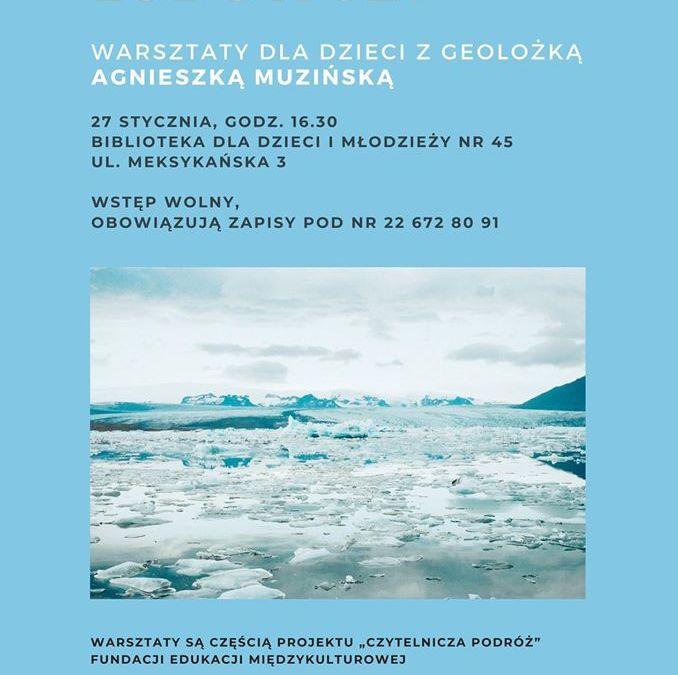 2020-01-27: Jak powstają lodowce? Warsztaty dla dzieci z Agnieszką Muzińską