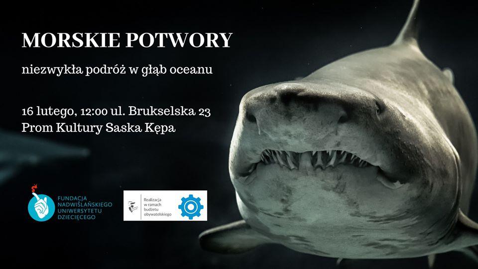 2020-02-16: Morskie potwory czyli niezwykła podróż w głąb oceanu.