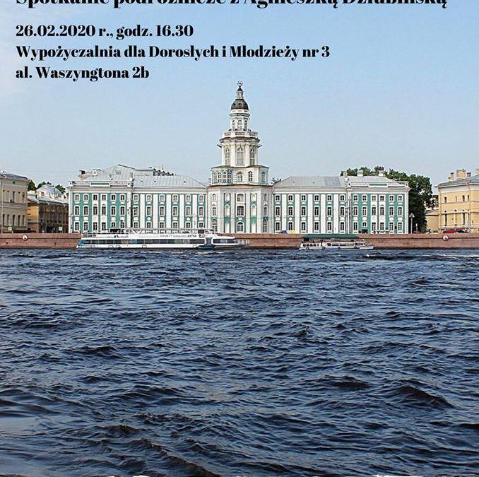 2020-02-26: Petersburg. Spotkanie podróżnicze z Agnieszką Dziubińską