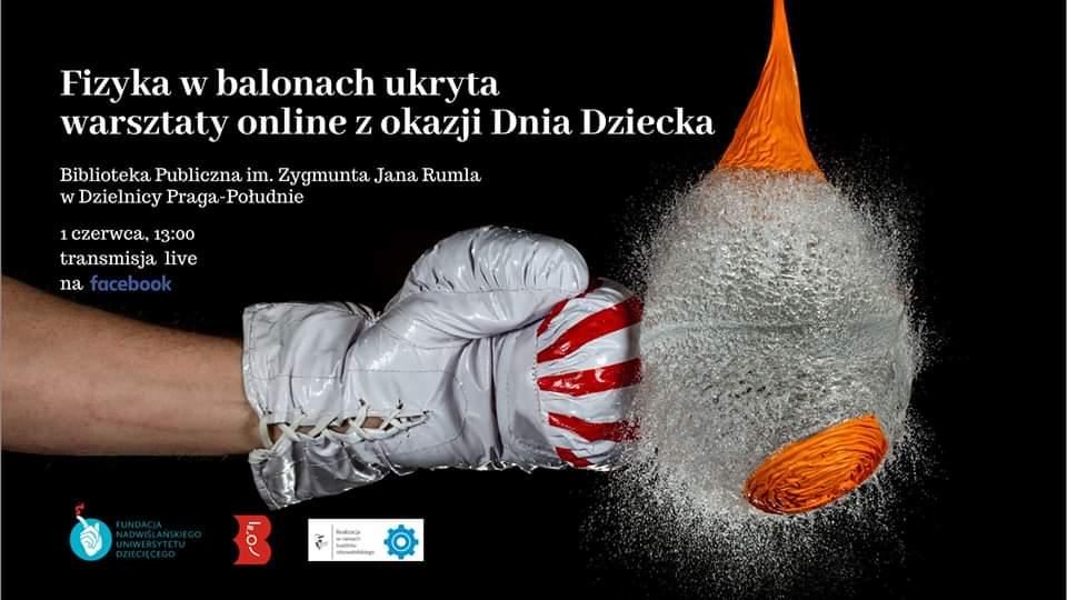 2020-06-01: Fizyka w balonach ukryta! Warsztaty online z okazji Dnia Dziecka