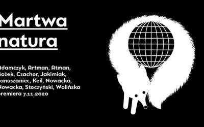 2020-11-07 do 11: Martwa natura — reż. Agnieszka Jakimiak