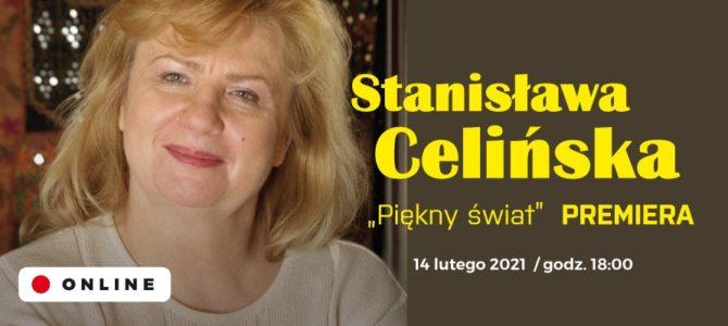 """2021-02-14: Recital Stanisławy Celińskiej """"Piękny świat"""""""
