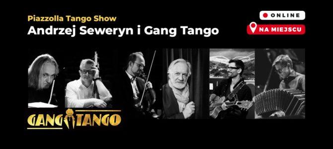 2021-03-11: ANDRZEJ SEWERYN I GANG TANGO W KONCERCIE PIAZZOLLA TANGO SHOW