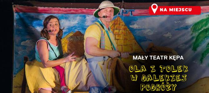 """2021-06-13: Mały Teatr Kępa: """"Ola i Tolek w dalekiej podróży"""""""