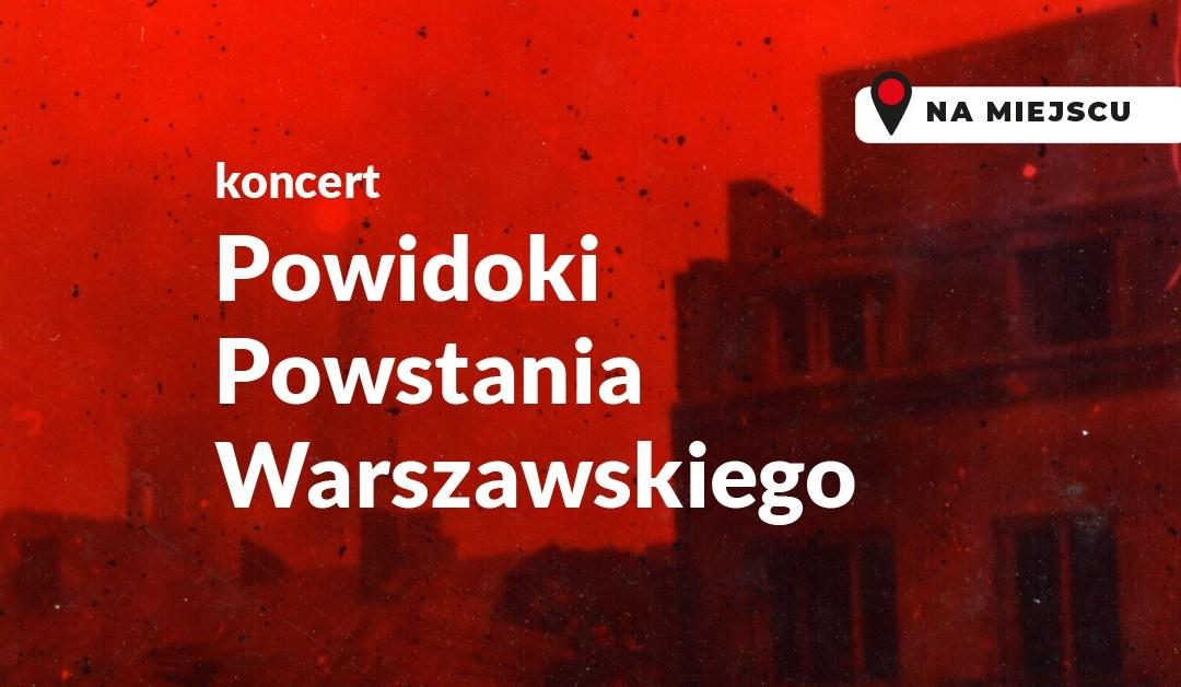 """2021-08-01: KONCERT """"POWIDOKI POWSTANIA WARSZAWSKIEGO"""""""