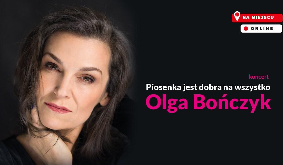 """2021-09-29: """"Piosenka jest dobra na wszystko"""" – koncert Olgi Bończyk"""