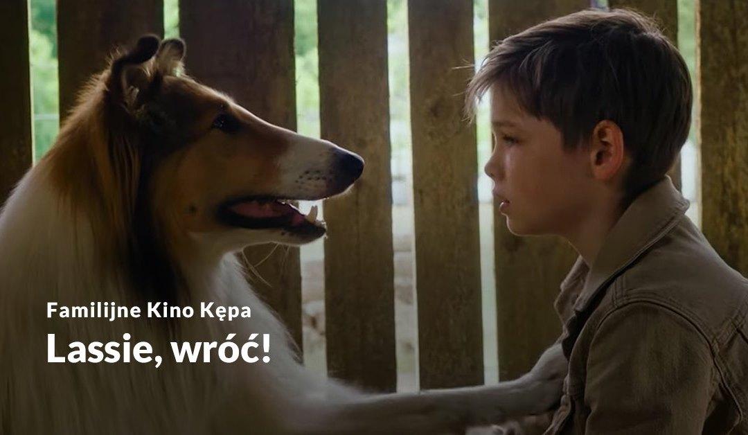 """2021-10-23: FAMILIJNE KINO KĘPA: """"Lassie, wróć!"""""""