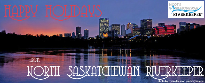 Wishing everyone a safe and happy holidays from North Saskatchewan Riverkeeper!