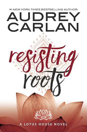 REVIEW: Resisting Roots (Lotus House #1) by Audrey Carlan