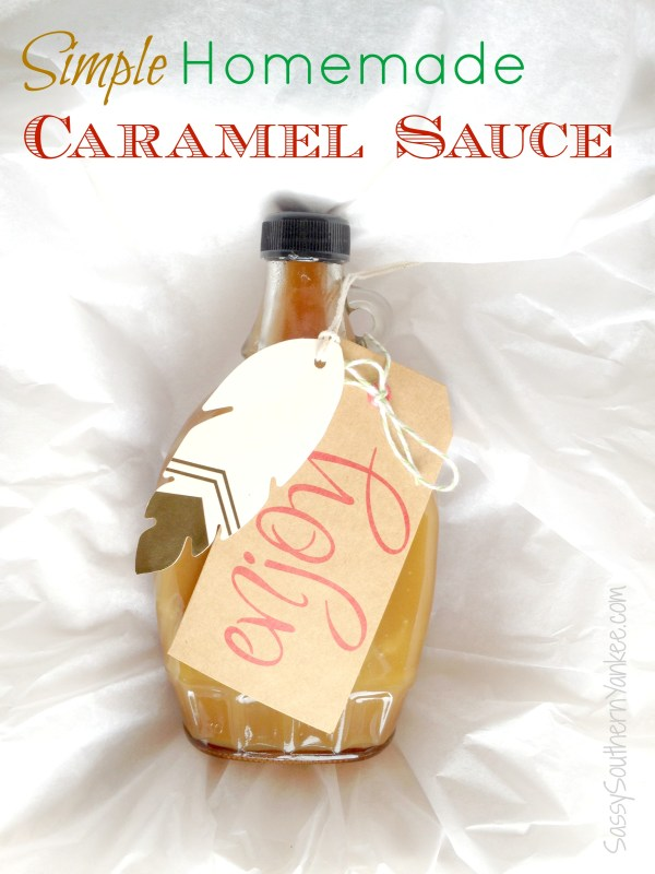 Simple Homemade Caramel Sauce Gift