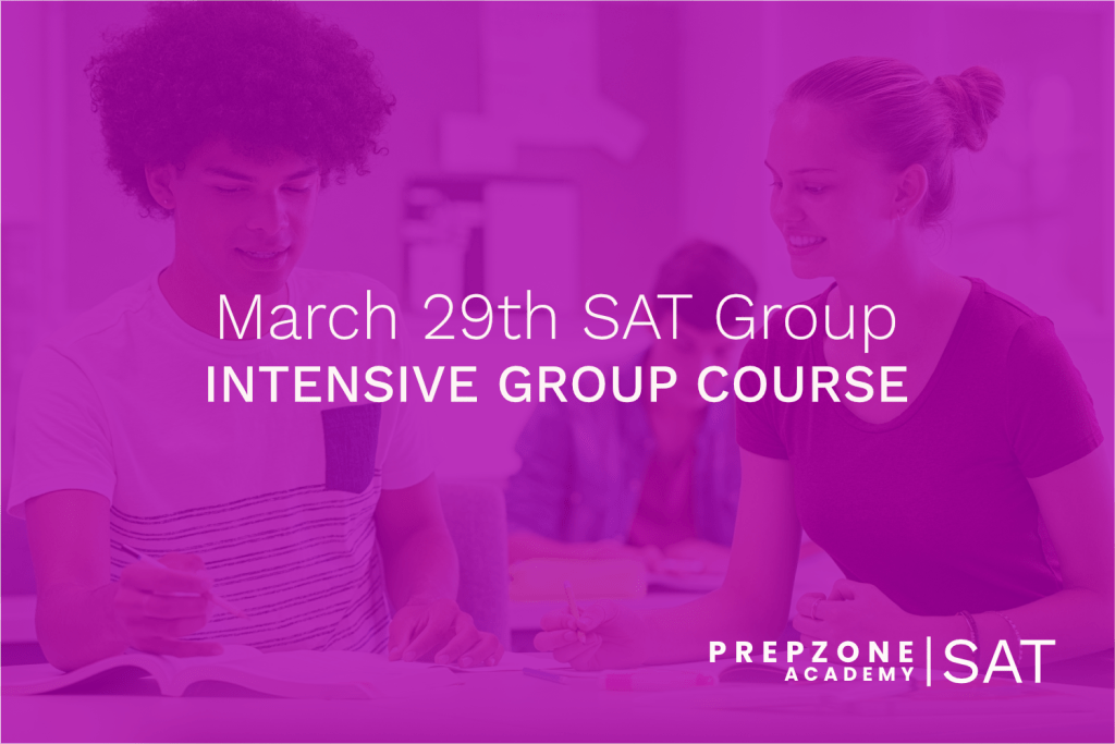 SAT Intensive Group Course Schedule - March 29th, 2021