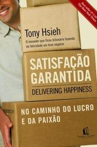 """Livro """"Satisfação Garantida - Tony Hsieh"""""""