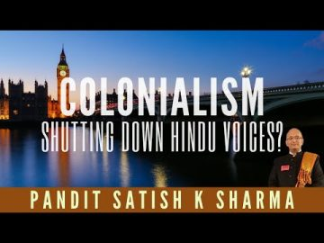 Pt Satish K Sharma on whether Colonialists still have their knee on Indias Neck