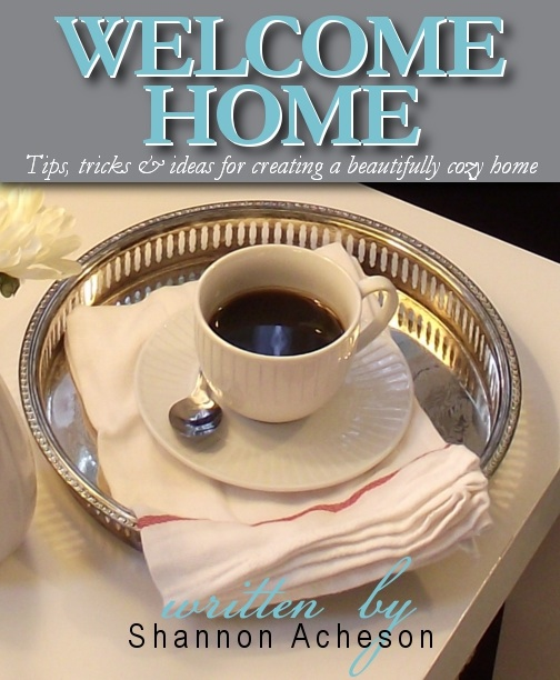 Welcome Home Ebook - Tips, tricks and ideas for creating a beautifully cozy home.