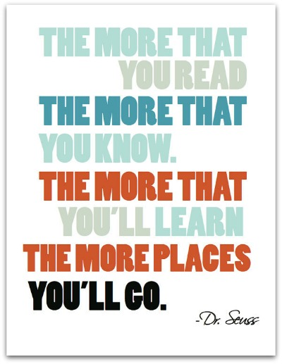 Dr. Seuss Quote Print - The More That You Read, The More That You Know - The Village Press