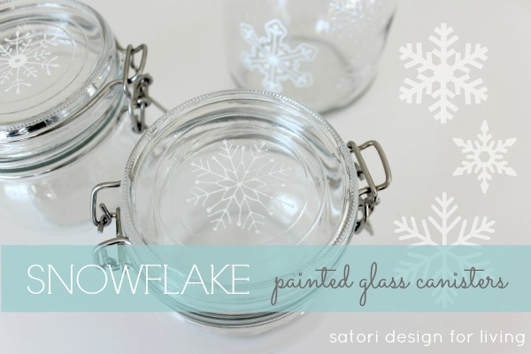 Snowflake Painted Glass Canisters - DIY using glass paint - Satori Design for Living