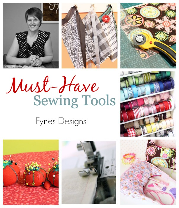 Sewing Must-Have Tools by Fynes Designs