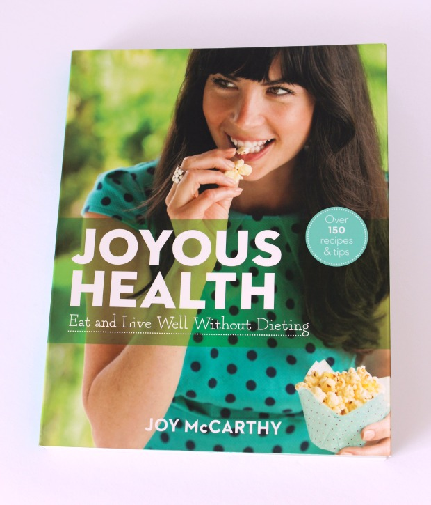 Joyous Health by Joy McCarthy - Eat and Live Well Without Dieting