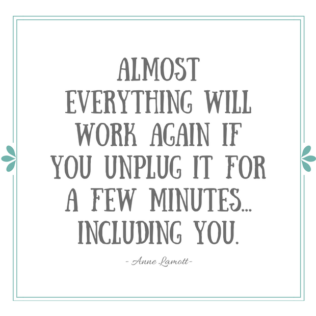 Almost everything will work again if you unplug it for a few minutes... Even you! - Quote by Anne Lamott