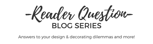 Need design or decorating advice? Check out Satori's Reader Question Blog Series for answers to some of the most common home dilemmas including paint colours, area rugs, window treatments and more!
