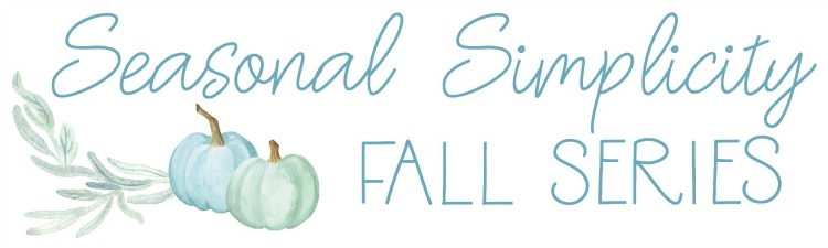 Fall Seasonal Simplicity - Get inspired by these ideas for fall!