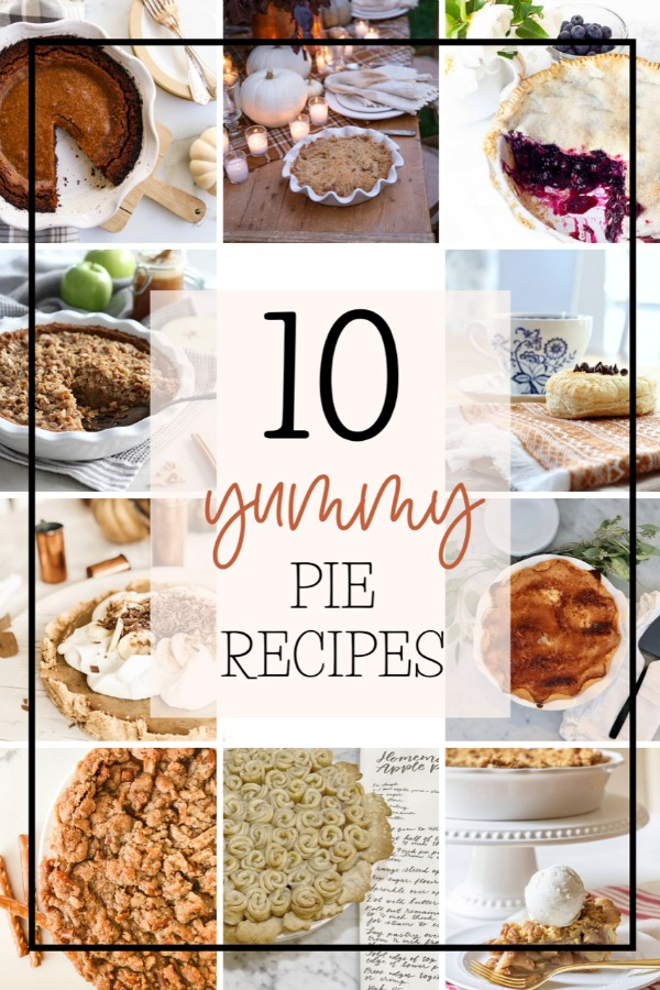 A Collection of 10 Yummy Pie Recipes to Try