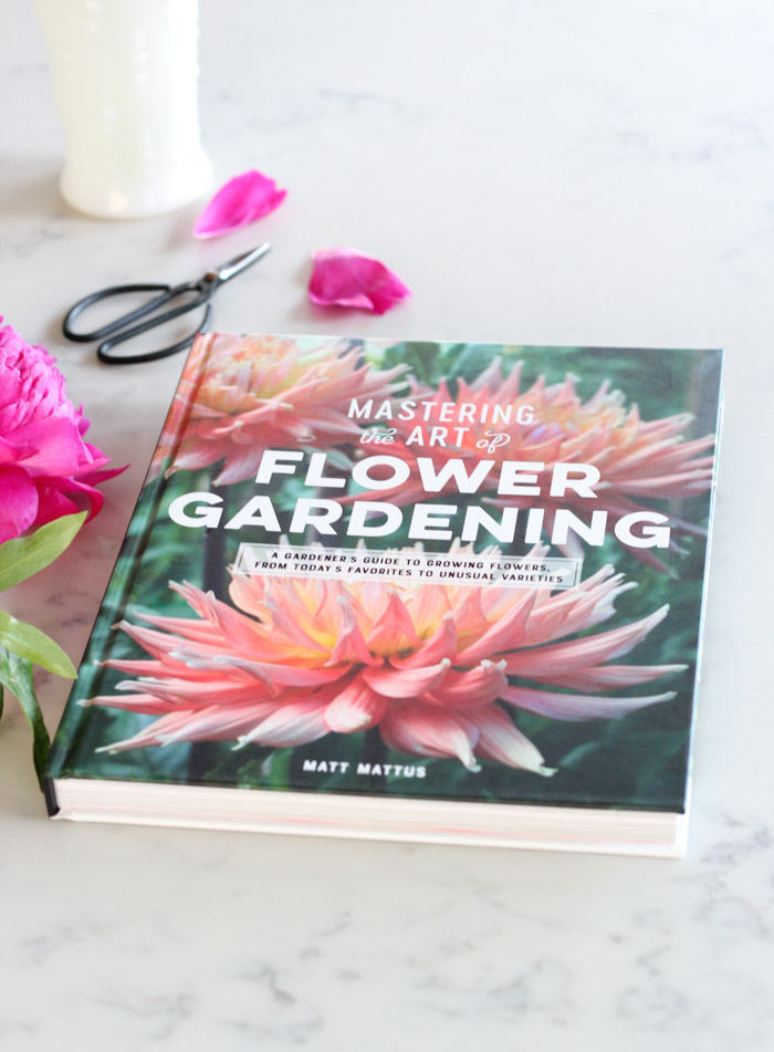 Mastering the Art of Flower Gardening Book - A Gardener's Guide to Growing Flowers, From Today's Favorites to Unusual Varieties