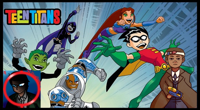 Titans Go! [Teen Titans Retrospective Part 1 of 2]