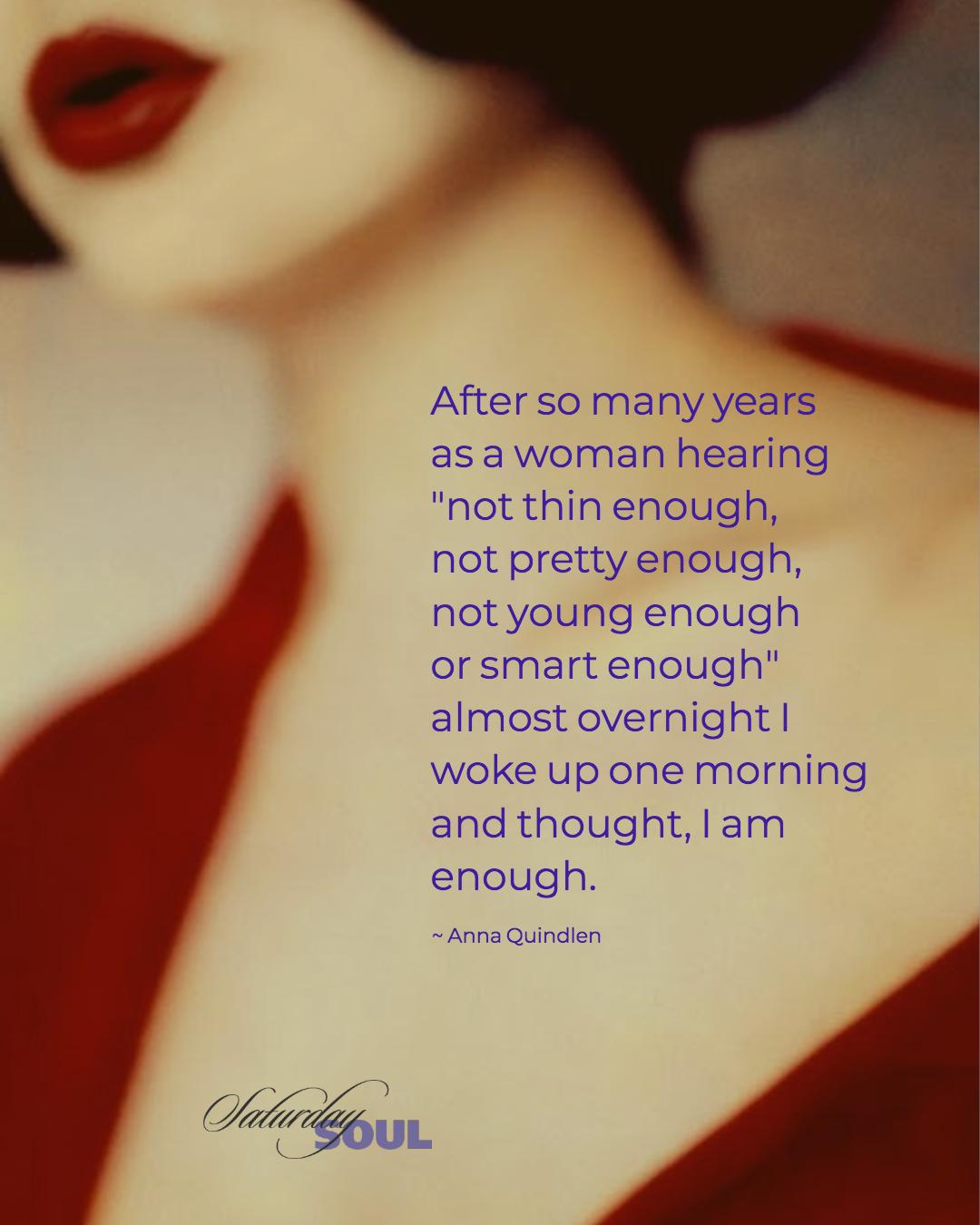 beautiful woman you are enough saturdaysoul.com blog