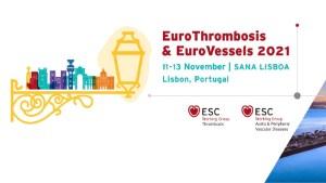 EuroThrombosis and EuroVessels 2021 @ SANA Lisboa