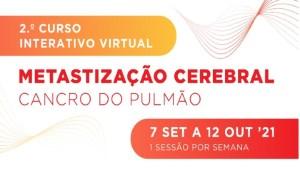 2º curso interativo - Metastização cerebral no cancro do pulmão