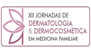 12ªs Jornadas de Dermatologia e Dermocosmética em Medicina Familiar