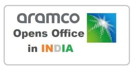 Saudi Aramco Opens Office in India-SaudiExpatriate.com