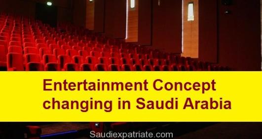 Entertainment Concept changing in Saudi Arabia-SaudiExpatriate.com