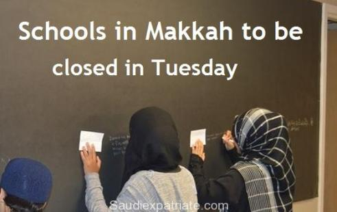 Schools and Universities in Makkah to be closed on Tuesday-SaudiExpatriate.com