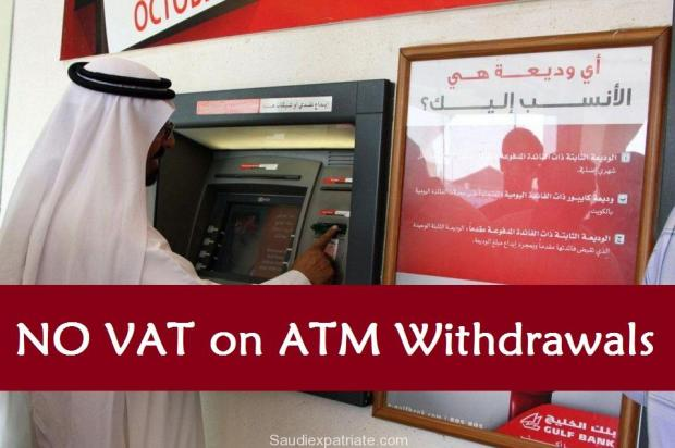 ATM withdrawals will not be charged VAT-SaudiExpatriate.com