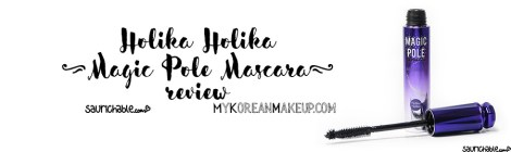 Review: Holika Holika Magic Pole Mascara 2X
