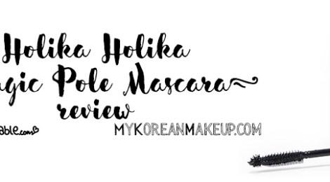 Review: Holika Holika Magic Pole Mascara 2X