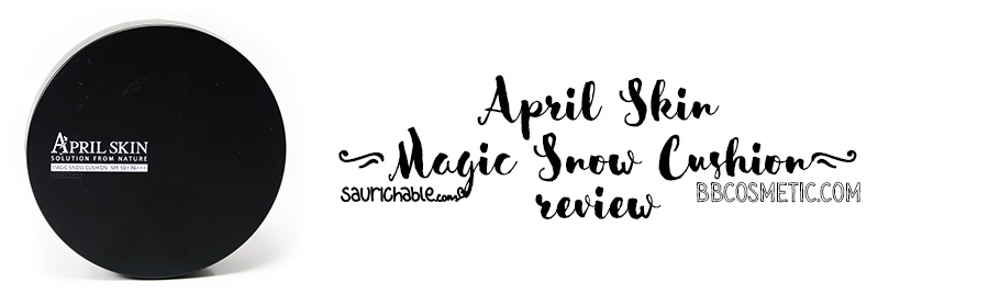 Review (acne skin): April Skin Magic Snow Cushion