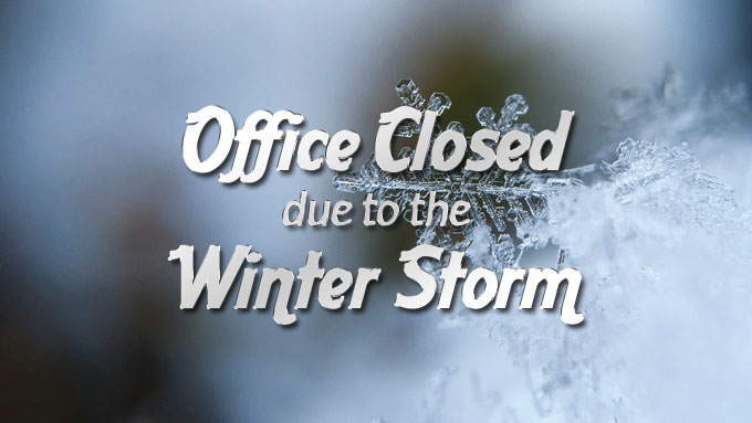 Office Closed Due To The Winter Storm