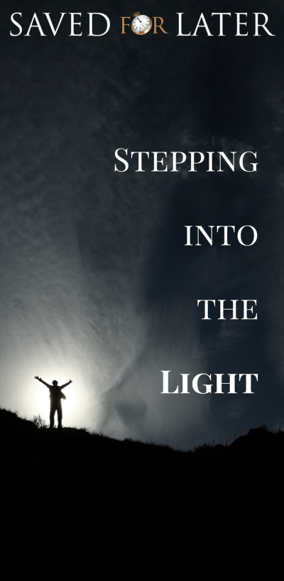https://savedforlater.org/stepping-into-the-light/