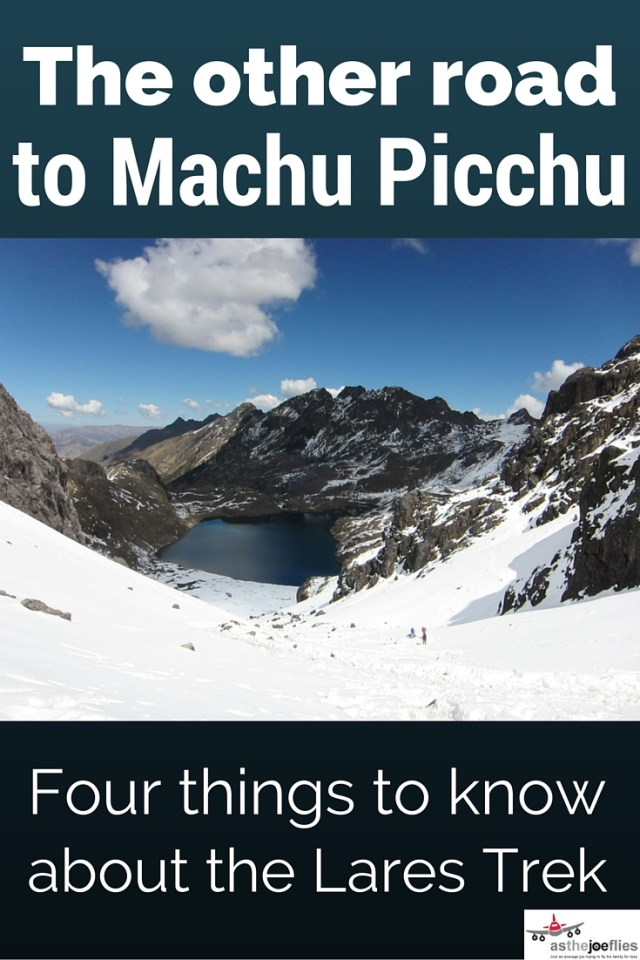 If you're traveling to Peru for Machu Picchu and want to hike, the famous Inca Trail isn't always available. Here are four things you must know about the alternative Lares Trek before you decide whether you want to hike or not!