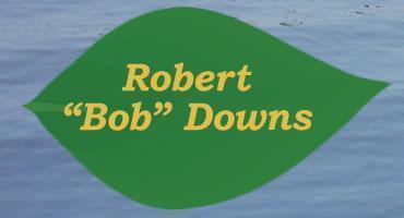 "Robert ""Bob"" Downs"