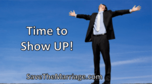 Show up in your marriage!