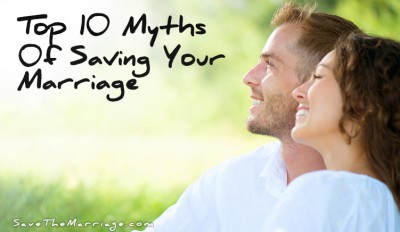 Top 10 Myths of Saving Your Marriage.