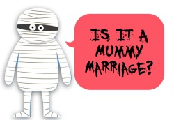 Is it a Mummy Marriage?