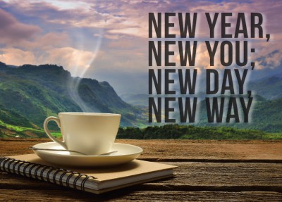 New year, new you; new day, new way.